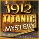 1912: Titanic Mystery Game