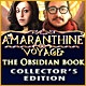 Amaranthine Voyage: The Obsidian Book Collector's Edition Game