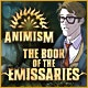 Animism: The Book of Emissaries Game