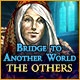 Bridge to Another World: The Others Game