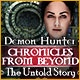 Demon Hunter: Chronicles from Beyond - The Untold Story Game