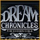 Dream Chronicles: The Chosen Child Game