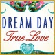 Dream Day True Love Game
