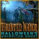 Haunted Manor: Halloween's Uninvited Guest Game