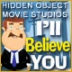 Hidden Object Movie Studios - I'll Believe You Game
