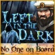 Left in the Dark: No One on Board Game