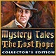 Mystery Tales: The Lost Hope Collector's Edition Game