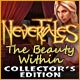 Nevertales: The Beauty Within Collector's Edition Game