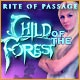 Rite of Passage: Child of the Forest Game