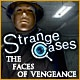 Strange Cases: The Faces of Vengeance Game