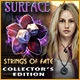 Surface: Strings of Fate Collector's Edition Game