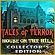 Tales of Terror: House on the Hill Collector's Edition Game