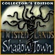 Twisted Lands: Shadow Town Collector's Edition Game