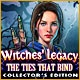Witches' Legacy: The Ties That Bind Collector's Edition Game