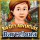 Big City Adventure: Barcelona Game