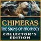 Chimeras: The Signs of Prophecy Collector's Edition Game