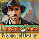 Dangerous Games: Prisoners of Destiny Game