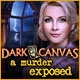 Dark Canvas: A Murder Exposed Game