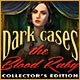 Dark Cases: The Blood Ruby Collector's Edition Game