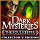 Dark Mysteries: The Soul Keeper Collector's Edition Game