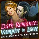 Dark Romance: Vampire in Love Collector's Edition Game