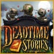 Deadtime Stories Game