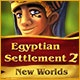 Egyptian Settlement 2: New Worlds Game