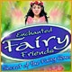 Enchanted Fairy Friends: Secret of the Fairy Queen Game
