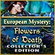 European Mystery: Flowers of Death Collector's Edition Game