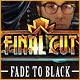 Final Cut: Fade to Black Game
