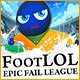 FootLOL: Epic Fail League Game