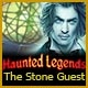 Haunted Legends: Stone Guest Game