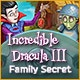 Incredible Dracula III: Family Secret Game