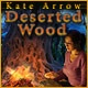 Kate Arrow: Deserted Wood Game