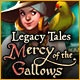Legacy Tales: Mercy of the Gallows Game