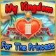 My Kingdom for the Princess III Game