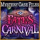 Mystery Case Files®: Fate's Carnival Game