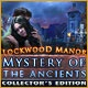 Mystery of the Ancients: Lockwood Manor Collector's Edition Game