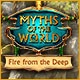 Myths of the World: Fire from the Deep Game