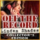 Off the Record: Linden Shades Collector's Edition Game