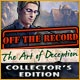 Off The Record: The Art of Deception Collector's Edition Game