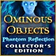 Ominous Objects: Phantom Reflection Collector's Edition Game