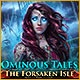 Ominous Tales: The Forsaken Isle Game