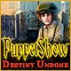 PuppetShow: Destiny Undone Game