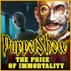 PuppetShow: The Price of Immortality Game