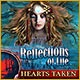 Reflections of Life: Hearts Taken Game