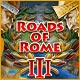 Roads of Rome III Game
