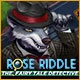 Rose Riddle: The Fairy Tale Detective Game