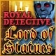 Royal Detective: The Lord of Statues Game