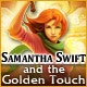 Samantha Swift and the Golden Touch Game